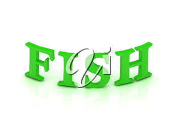 FISH sign with green letters on isolated white background