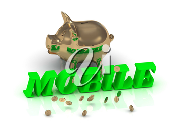 MOBILE- inscription of green letters and gold Piggy on white background