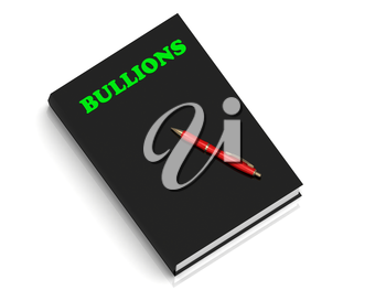 BULLIONS- inscription of green letters on black book on white background