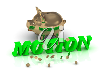MOTION- inscription of green letters and gold Piggy on white background