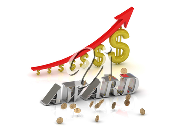 AWARD bright silver letters and graphic growing dollars and red arrow on a white background