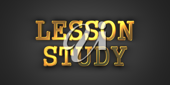 Lesson Study - Education Concept. Gold Text on Dark Background.