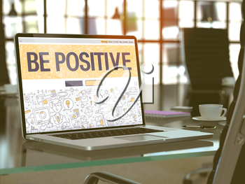 Be Positive Concept. Closeup Landing Page on Laptop Screen in Doodle Design Style. On background of Comfortable Working Place in Modern Office. Blurred, Toned Image. 3d Render.
