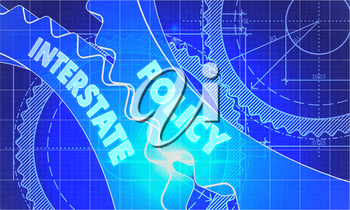 Policy Interstate Concept. Blueprint Background with Gears. Industrial Design. 3d illustration, Lens Flare.