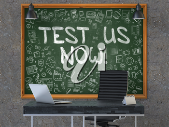 Hand Drawn - Test Us Now - on Green Chalkboard. Modern Office Interior . Dark Old Concrete Wall Background. Business Concept with Doodle Style Elements. 3D.