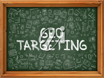 Geo Targeting - Hand Drawn on Green Chalkboard with Doodle Icons Around. Modern Illustration with Doodle Design Style.