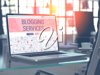 Blogging Services Concept. Closeup Landing Page on Laptop Screen in Doodle Design Style. On Background of Comfortable Working Place in Modern Office. Blurred, Toned Image. 3D Render.