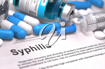 Syphilis - Printed Diagnosis with Blurred Text. On Background of Medicaments Composition - Blue Pills, Injections and Syringe. 3D Render.