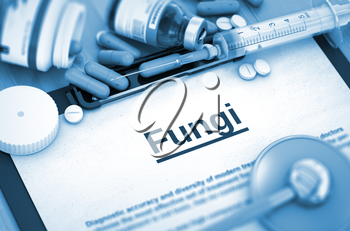 Fungi - Medical Report with Composition of Medicaments - Pills, Injections and Syringe. Fungi, Medical Concept with Selective Focus. Fungi - Printed Diagnosis with Blurred Text. 3D.
