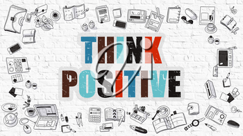 Think Positive Concept. Multicolor Inscription on White Brick Wall with Doodle Icons Around. Modern Style Illustration with Doodle Design Icons. Think Positive on White Brickwall Background.