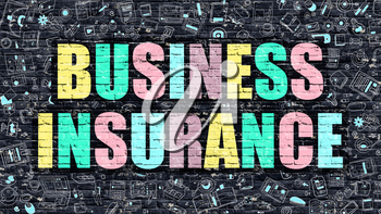 Business Insurance - Multicolor Concept on Dark Brick Wall Background with Doodle Icons Around. Modern Illustration with Elements of Doodle Style.Business Insurance on Dark Wall.