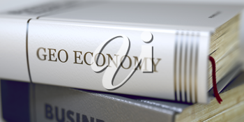 Stack of Books Closeup and one with Title - Geo Economy. Geo Economy Concept. Book Title. Geo Economy - Business Book Title. Blurred Image with Selective focus. 3D Rendering.