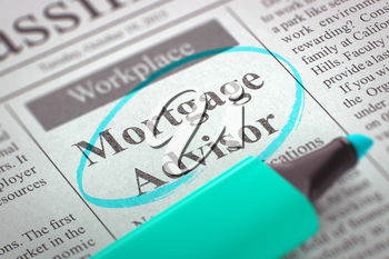 Mortgage Advisor - Vacancy in Newspaper, Circled with a Azure Highlighter. Blurred Image. Selective focus. Concept of Recruitment. 3D Rendering.