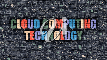 Cloud Computing Technology. Multicolor Inscription on Dark Brick Wall with Doodle Icons. Cloud Computing Technology Concept in Modern Style. Cloud Computing Technology Business Concept.