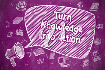 Yelling Loudspeaker with Inscription Turn Knowledge Into Action on Speech Bubble. Cartoon Illustration. Business Concept.