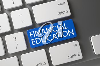 Concept of Financial Education, with Financial Education on Blue Enter Key on Metallic Keyboard. 3D Illustration.