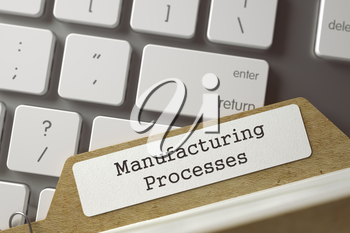 Manufacturing Processes written on  Card Index Overlies Modern Metallic Keyboard. Business Concept. Closeup View. Selective Focus. Toned Illustration. 3D Rendering.