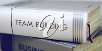 Stack of Business Books. Book Spines with Title - Team Building. Closeup View. Stack of Books with Title - Team Building. Closeup View. Toned Image with Selective focus. 3D Illustration.