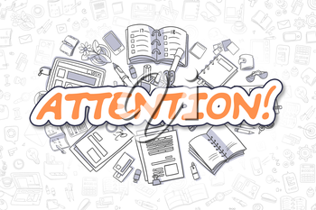 Attention Doodle Illustration of Orange Text and Stationery Surrounded by Doodle Icons. Business Concept for Web Banners and Printed Materials.