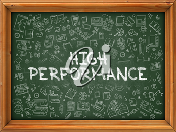 Hand Drawn High Performance on Green Chalkboard. Hand drawn Doodle Icons Around Chalkboard. Modern Illustration with Line Style.