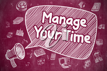 Manage Your Time on Speech Bubble. Cartoon Illustration of Screaming Mouthpiece. Advertising Concept. Business Concept. Bullhorn with Phrase Manage Your Time. Cartoon Illustration on Red Chalkboard.