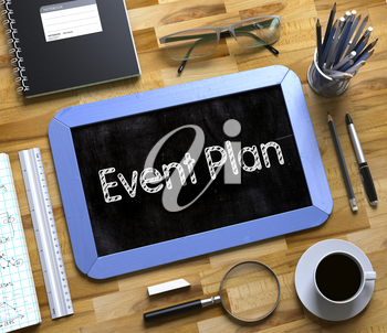Event Plan - Text on Small Chalkboard.Event Plan Handwritten on Blue Small Chalkboard. Top View of Wooden Office Desk with a Lot of Business and Office Supplies on It. 3d Rendering.