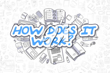 Business Illustration of How Does IT Work. Doodle Blue Text Hand Drawn Cartoon Design Elements. How Does IT Work Concept.