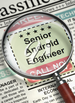 Loupe Over Newspaper with Classified Ad of Senior Android Engineer. Senior Android Engineer - Close Up View Of A Classifieds Through Magnifier. Job Seeking Concept. Selective focus. 3D.