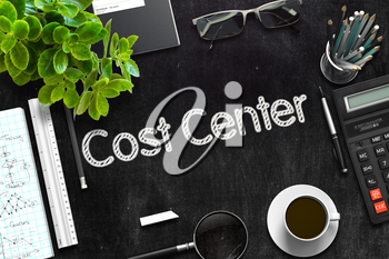 Cost Center - Black Chalkboard with Hand Drawn Text and Stationery. Top View. 3d Rendering. Toned Image.