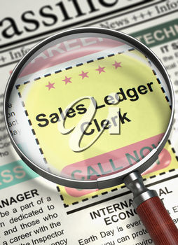 Illustration of Classified Advertisement of Hiring of Sales Ledger Clerk in Newspaper with Magnifier. Newspaper with Small Ads of Job Search Sales Ledger Clerk. Hiring Concept. Blurred Image. 3D.