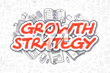 Growth Strategy - Sketch Business Illustration. Red Hand Drawn Word Growth Strategy Surrounded by Stationery. Cartoon Design Elements.