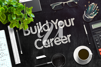 Business Concept - Build Your Career Handwritten on Black Chalkboard. Top View Composition with Chalkboard and Office Supplies on Office Desk. 3d Rendering. Toned Illustration.