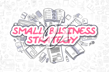 Small Business Strategy Doodle Illustration of Magenta Word and Stationery Surrounded by Doodle Icons. Business Concept for Web Banners and Printed Materials.