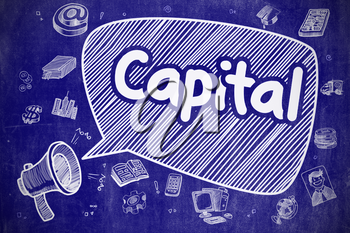 Speech Bubble with Inscription Capital Cartoon. Illustration on Blue Chalkboard. Advertising Concept. Business Concept. Mouthpiece with Wording Capital. Cartoon Illustration on Blue Chalkboard.