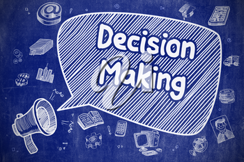 Business Concept. Loudspeaker with Phrase Decision Making. Cartoon Illustration on Blue Chalkboard. Decision Making on Speech Bubble. Doodle Illustration of Shouting Loudspeaker. Advertising Concept.