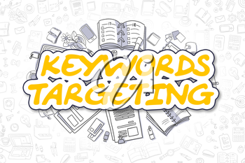Keywords Targeting - Hand Drawn Business Illustration with Business Doodles. Yellow Text - Keywords Targeting - Cartoon Business Concept.