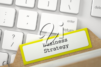 Business Strategy Concept. Word on Yellow Folder Register of Card Index. Close Up View. Selective Focus. 3D Rendering.