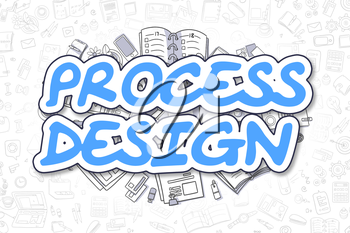 Doodle Illustration of Process Design, Surrounded by Stationery. Business Concept for Web Banners, Printed Materials.