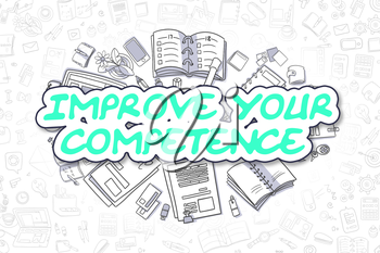 Doodle Illustration of Improve Your Competence, Surrounded by Stationery. Business Concept for Web Banners, Printed Materials.