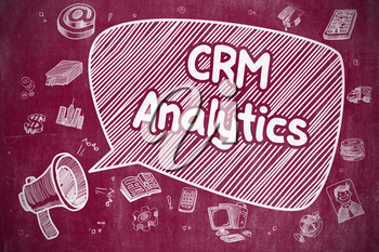 Business Concept. Megaphone with Wording CRM Analytics. Cartoon Illustration on Red Chalkboard. Shrieking Megaphone with Phrase CRM Analytics on Speech Bubble. Doodle Illustration. Business Concept.