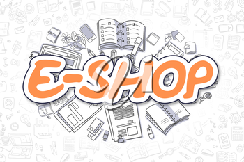 Orange Text - E-Shop. Business Concept with Doodle Icons. E-Shop - Hand Drawn Illustration for Web Banners and Printed Materials.