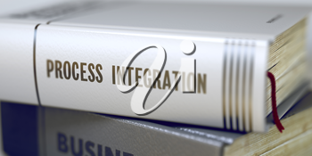 Book Title on the Spine - Process Integration. Process Integration Concept. Book Title. Stack of Books Closeup and one with Title - Process Integration. Blurred. 3D Rendering.