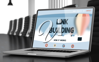 Closeup Link Building Concept on Landing Page of Laptop Display in Modern Meeting Hall. Blurred. Toned Image. 3D Illustration.