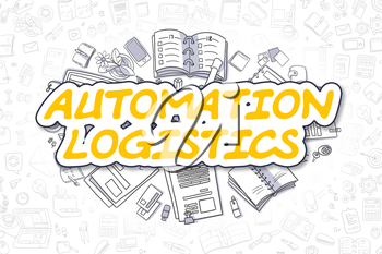 Automation Logistics Doodle Illustration of Yellow Text and Stationery Surrounded by Doodle Icons. Business Concept for Web Banners and Printed Materials.