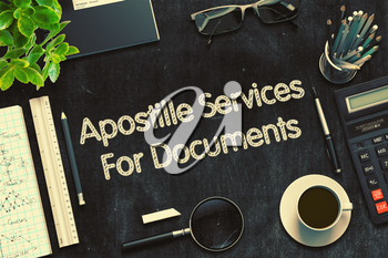 Apostille Services For Documents - Black Chalkboard with Hand Drawn Text and Stationery. Top View. 3d Rendering. Toned Illustration.