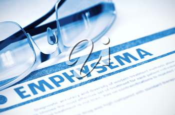 Emphysema - Printed Diagnosis on Blue Background and Eyeglasses Lying on It. Medical Concept. Blurred Image. 3D Rendering.