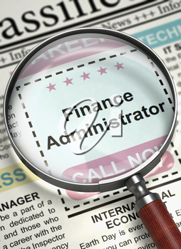 Magnifier Over Newspaper with Jobs of Finance Administrator. Finance Administrator - Close View Of A Classifieds Through Loupe. Concept of Recruitment. Blurred Image with Selective focus. 3D.