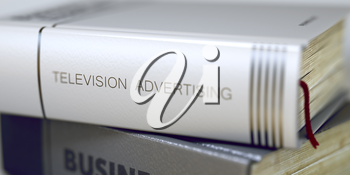 Close-up of a Book with the Title on Spine Television Advertising. Television Advertising - Book Title. Blurred Image. Selective focus. 3D Illustration.