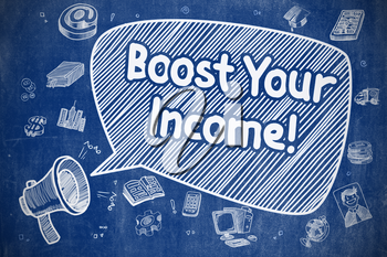 Speech Bubble with Inscription Boost Your Income Cartoon. Illustration on Blue Chalkboard. Advertising Concept.