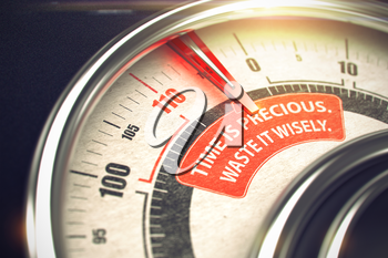 Time Is Precious Waste IT Wisely Rate Conceptual Rev Counter with Inscription on Red Label. Business Concept. 3D Render.